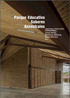 """Parque Educativo """"Saberes Ancestrales"""". Farhid Maya, Lucas Serna, Mauricio Valencia, Diana Herrera."""