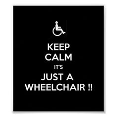 Hey, keep calm, it's not the end of the world or a personal crisis. It is just a wheelchair <3