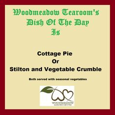Cottage pie or stilton and vegetable crumble served every Tuesday at Woodmeadow! www.woodmeadowgardencentre.co.uk www.taylorsgardenbuildings.co.uk