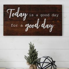 Sign painted on recycled barn wood. 'Today is a good day for a good day' Dimensions: 17 x Keyhole drilled on backside for hanging. Colors: Dark Walnut stain with White letters -custom colors available Bar Drinks, Beverage, Good Day Quotes, Barn Wood Signs, Dark Walnut Stain, White Letters, Diy Signs, Painted Signs, Have A Great Day