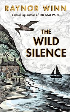 Buy The Wild Silence 9780241401460 by Raynor Winn for only £13.04 Cheryl Strayed, The Journey, Somerset, Bbc, Silence, The Sunday Times, Penguin Random House, Penguin Books, Latest Books