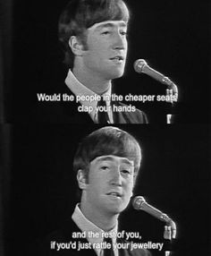When John made it easy for the rich people in the audience. | 17 Times The Beatles Were Actually Hilarious
