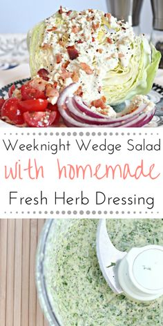 Even salad haters love this salad! Weeknight wedge salad with homemade fresh herb dressing!