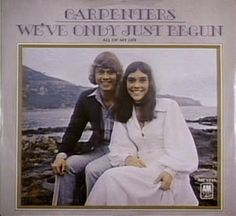 "Aksharadhool: Long forgotten musical tracks # 51 This week we return to 'The Crapenters,' whose song 'For all we know,' was included here a few months before. ""We've Only Just Begun"" is a hit single by The Carpenters. Released in summer of 1970, it hit #1 on the Cash Box singles chart and #2 on the U.S. Billboard Hot 100. It turned out to be second million-selling Gold single for the siblings, who considered it to be their signature song."