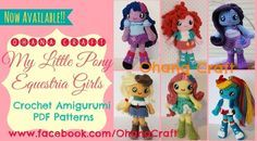 Ohana Craft My little Pony Equestria Girls crochet PDF patterns   https://www.facebook.com/OhanaCraft share if you like :)