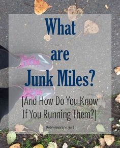 What are junk miles in running and how do you know if you're running them? Find out in this post if you are wasting your time and training.