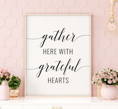 Gather Here With Grateful Hearts Printable Art, Thanksgiving Printable Sign, Thankful Quote Wall Art, Fall Decorations *INSTANT DOWNLOAD* Quote Wall, Wall Art Quotes, Fall Decorations, Valentine Decorations, Printing Websites, Online Printing, Thankful Quotes, Bedroom Decor For Couples, Grateful Heart