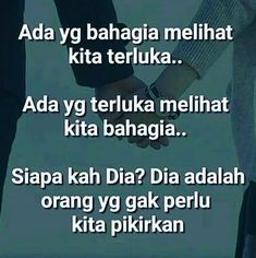 """Orang yang begitu tidak ada nilai manfaatnya: dipikirkan boleh saja tapi jangan terlalu. Masih…"" (selanjutnya: klik linknya) 😃 People Quotes, True Quotes, Words Quotes, Best Quotes, Islamic Inspirational Quotes, Islamic Quotes, Silly Words, Quotes Lucu, Quotes About Hate"