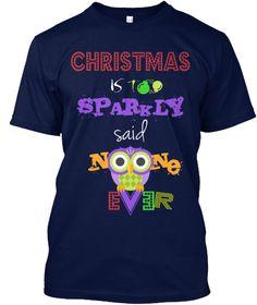 Christmas Is  T  Sparkly Said  N Ne V E E R Navy T-Shirt Front