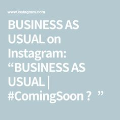 """BUSINESS AS USUAL on Instagram: """"BUSINESS AS USUAL 