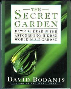 The Secret Garden: Dawn to Dusk in the Astonishing Hidden World of the Garden by David Bodanis. (Print, $4.00.)