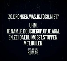 Dronken Jokes Quotes, Sad Quotes, Quotes To Live By, Best Quotes, Motivational Quotes, Inspirational Quotes, Text Jokes, Alcohol Humor, Dutch Quotes