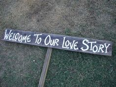 Rustic Wood Wedding Sign on Stake Welcome to Our Love Story Barn Wood. $24.00, via Etsy.