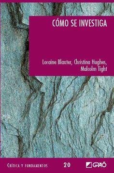 Cómo se investiga / Loraine Blaxter, Christina Hughes, Malcom Tight.