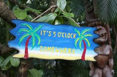 """""""IT'S 5 O'CLOCK SOMEWHERE!"""" DRIFTWOOD SIGN 20"""" - TROPICAL ACCENTS"""
