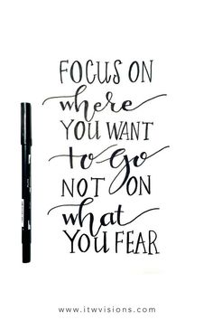 focus on where you want to go not on what you fear is a great quote to keep in mind when you need a little push in the right direction or motivation.  This inspiration quote is one of my favorites... I always realize that success comes with facing our fears and it is okay to make mistakes. hand lettered motivational quote, inspirational quote, quote of the day, hand lettered quote #inspirationquotesonhealth #whatisfear