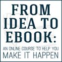 From Idea to eBook Online Course