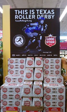 The Texas Rollergirls are taking over Austin, TX! Check out this Lone Star beer display featuring Acute Angel from The Hustlers.