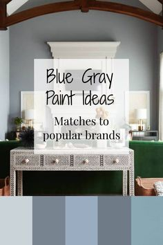 15 Blue Gray Paint Ideas - Matches to popular brands for the living room