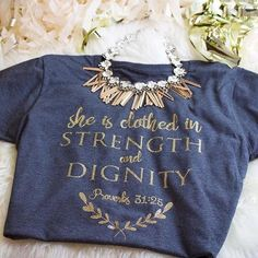 For the proverbs 31 woman- a christian shirt that sparkles. Designed for the Proverbs 31 Wife- She is Clothed in Strength and Dignity shirt. Christian Clothing, Christian Shirts, Christian Wife, Christian Faith, Color Turquesa, She Is Clothed, Church Outfits, Christen, Proverbs 31