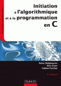 Rémy Malgouyres et Rita Zrour - Initiation à l'algorithmique et à la programmation en C.