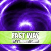 Fast Way - Single - http://national.ourcityradio.com/stations/dance-news/fast-way-single