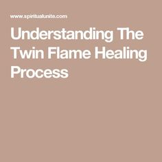 Understanding The Twin Flame Healing Process