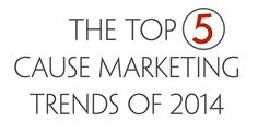 As we see it, here are the top trends in cause-related marketing this year with related examples.