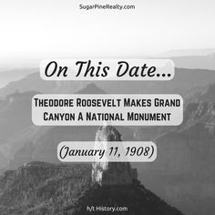 On This Date: Theodore Roosevelt Makes Grand Canyon A National Monument (January On This Date, Theodore Roosevelt, January 11, Grand Canyon, Dating, Twitter, Quotes, Grand Canyon National Park
