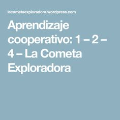 Aprendizaje cooperativo: 1 – 2 – 4 – La Cometa Exploradora