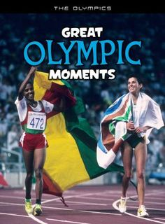 Learn facts about the Olympics and some of the greatest moments.