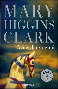 Buy Acuérdate de mí by Mary Higgins Clark and Read this Book on Kobo's Free Apps. Discover Kobo's Vast Collection of Ebooks and Audiobooks Today - Over 4 Million Titles! Mary Higgins Clark, Book Lovers, New Books, Audiobooks, Mystery, Spanish, Fiction, This Book, Reading