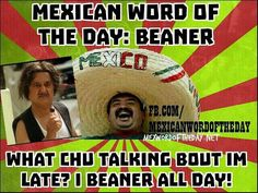 Mexican WOTD: Beaner