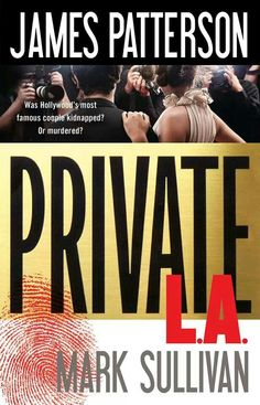 Private L.A., by James Patterson. I have read 99% of his books.  Like them all.  Alex Cross series is my favorite.