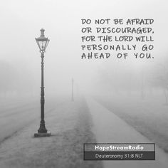 A Recipe For Overcoming Fear - Learning to Trust God : HopeStreamRadio Top Bible Verses, Deuteronomy 31 8, Do Not Be Afraid, Learning To Trust, Fear Of The Lord, Trust God, Word Of God, Catholic, Abraham Hicks