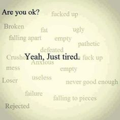Yea, Just Tired.