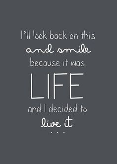 I'll look back and smile