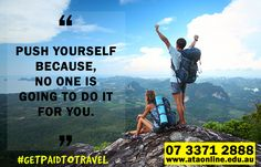 """""""Push yourself because, no one is going to do it for you."""" #GetPaidToTravel"""