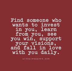 relationship-quote-find-someone-who-wants-to-invest-in-you