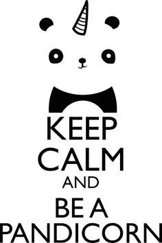 """Significa""""mantén la calma y se un pandacornio"""