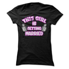 This Girl is Getting Married Getting Married Birthday Engagement Present T-Shirts, Hoodies. Get It Now ==►…