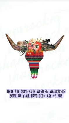Here are some cute western wallpapers some of y'all have been asking for