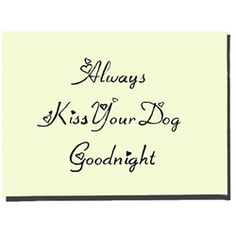 Always Kiss Your Dog Goodnight - Canvas Art for Dog Lovers from Keep On Wagging!