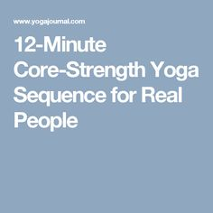12-Minute Core-Strength Yoga Sequence for Real People