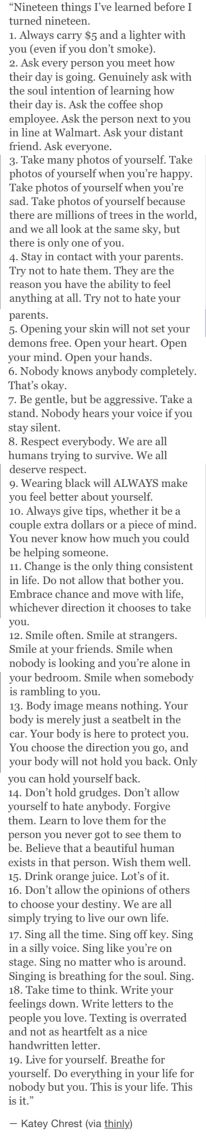 Sincerely wish I had been so wise at 19 :) but good advice for all! Pretty Words, Beautiful Words, Cool Words, Wise Words, Life Advice, Good Advice, Life Tips, Life Hacks, Favorite Quotes