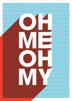 Oh Me Oh My: Poster by James Joyce. (No, not that James Joyce.)