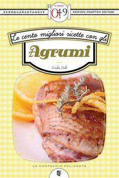 http://ebookstore.newtoncompton.com/le-cento-migliori-ricette-con-gli-agrumi