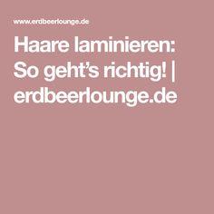 Haare laminieren: So geht's richtig! | erdbeerlounge.de