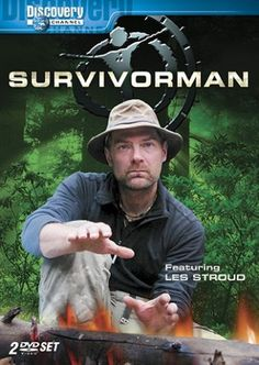 Survivorman. If I ever have to survive in an extreme situation, it'll be because I watched this show!