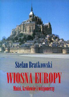 """""""Wiosna Europy. Mnisi, królowie i wizjonerzy"""" Stefan Bratkowski Cover by Krystyna Töpfer Published by Wydawnictwo Iskry 1997"""